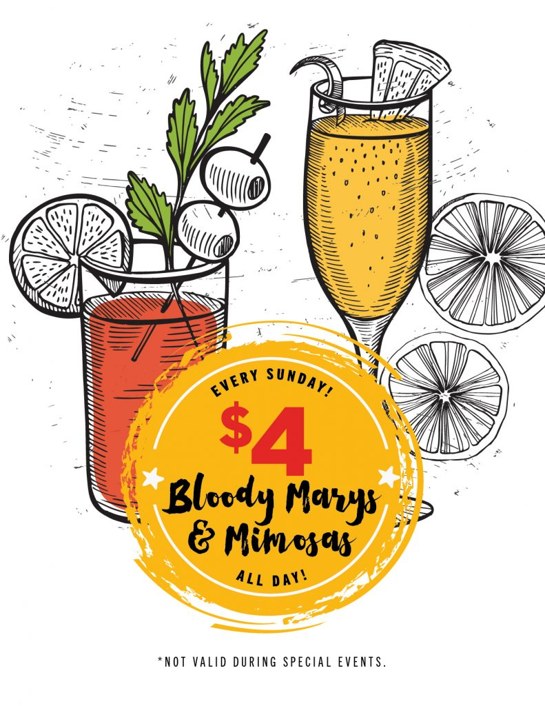 $4 bloodys and mimosas every sunday