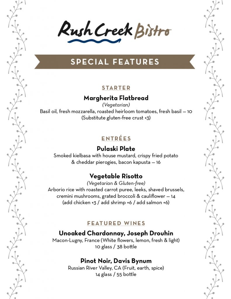 Come try our September special features!  Margherita Flatbread (Vegetarian) Pulaski Plate  Vegetable Risotto (Vegetarian & Gluten-free)